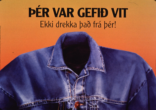 <p>Predominantly gold poster with black lettering.  Title at top of poster.  Title deals with being given intelligence or &quot;a head&quot; and not drinking it away.  Visual image is an illustration of a headless body that wears a jean jacket.  Publisher and sponsor information on left edge of poster.</p>