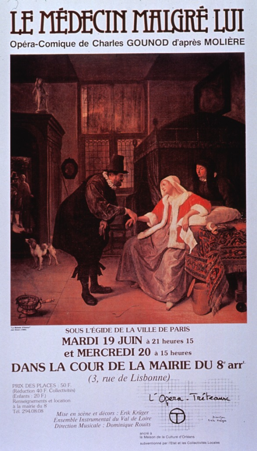 <p>White poster with brown and black lettering announcing opera performances.  Also lists dates, location, prices, phone number, sponsors, and performance directors.  Title at top of poster.  Central image is reproduction of Steen's painting.  A doctor wearing dark pantalons and cape, a white ruff, and a top hat takes a woman's pulse.  The woman is seated by a table, wearing a red jacket trimmed with white and a long gray skirt.  She holds out one arm to the doctor and rests the other on a pillow.  A letter dangles from her hand.  She is tended by another woman, dressed in dark colors.  The background suggests a comfortable home, with a curtained bed and several art works visible.  All remaining text appears below the painting.</p>