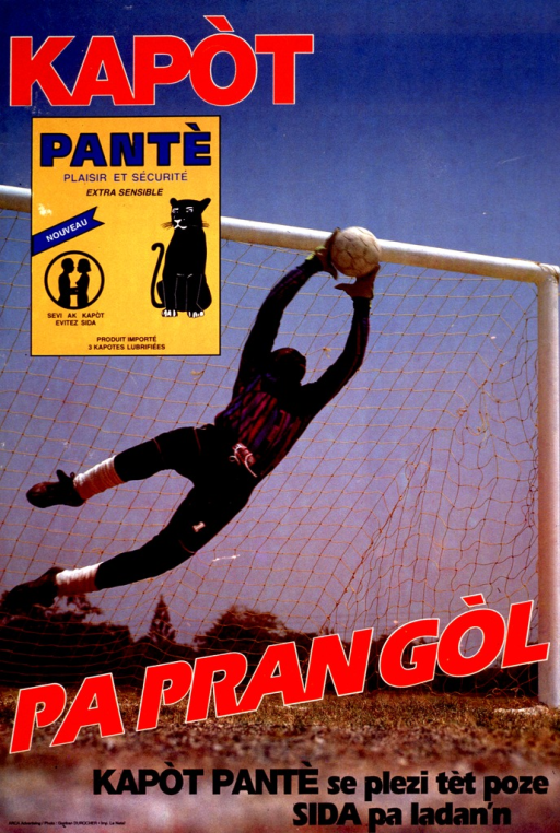 <p>Multicolor poster.  Initial title word in upper left corner.  Illustration of a package of Pante condoms below initial title word.  Remaining title text and caption at bottom of poster.  All text and package illustration superimposed on a color photo reproduction showing a soccer goalie leaping and making a save.</p>
