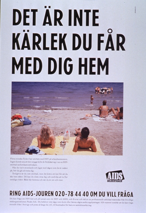 <p>Predominantly white poster with black and white lettering.  Title at top of poster.  Visual image is a color photo reproduction featuring sunbathers and swimmers at a beach.  Lengthy caption below photo discusses vacationers contracting HIV and urges testing.  Publisher logo near caption.  Hotline number for HIV testing and information at bottom of poster.</p>