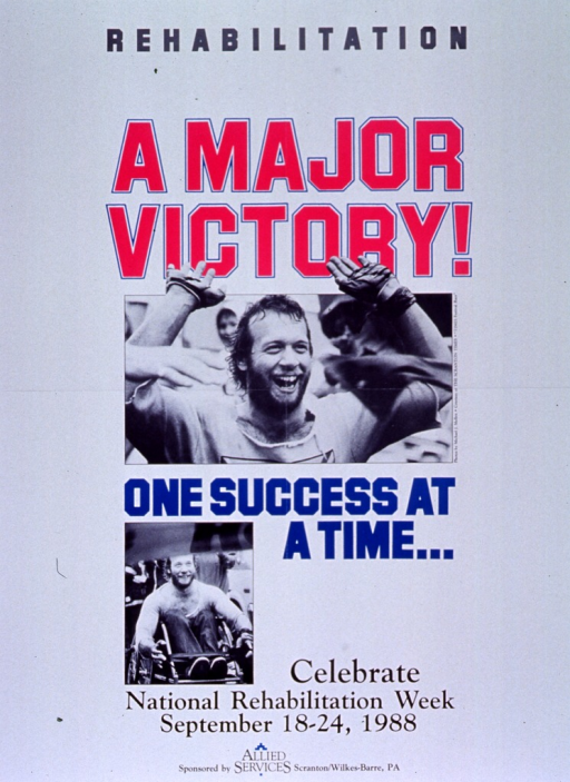 <p>White poster with multicolor lettering.  Title at top of poster.  Visual images are reproductions of two b&amp;w photos.  The larger photo shows the head and shoulders of sweat-drenched man in exercise clothes, with his hands raised in celebration.  Caption below this photo.  A smaller photo shows the same man in his racing wheelchair.  Note and publisher information below photo.</p>