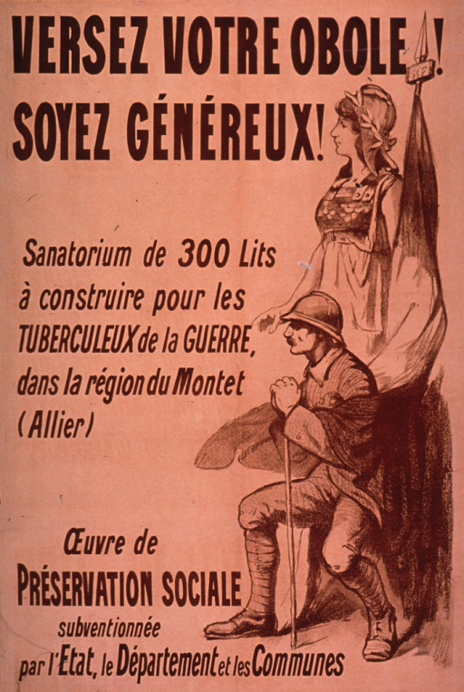 <p>Predominantly tan or discolored white poster with brown lettering.  Title at top of poster.  Visual image is an illustration of a woman wearing a laurel wreath standing next to a seated soldier.  The soldier holds a cane and is partially draped with a flag.  Additional text on poster announces the construction of a 300-bed sanitorium for tuberculosis patients from the war, in the Montet region.  The facility is the work of the Preservation sociale with support from the nation, county, and some cities.</p>