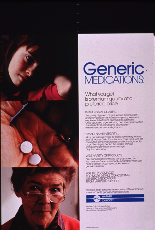 <p>Multicolor poster.  Title near upper right corner.  Lengthy text about the nature of generic drugs below title.  Some publisher information below text.  Visual images are color photo reproductions of a girl, a hand holding two tablets, and an older woman.  Series and some publisher information from verso.</p>