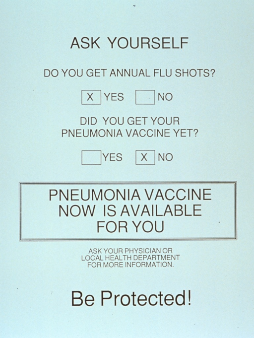 <p>White poster with black lettering.  Title at top of poster.  Poster dominated by text, part of which features survey-like check boxes, stressing pneumonia vaccines.  Caption below check boxes.  Note below caption.</p>
