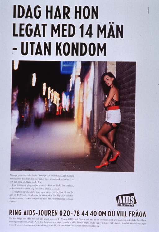 <p>Predominantly white poster with black and white lettering.  Title at top of poster.  Visual image is a color photo reproduction featuring a street scene at night and focusing on a scantily-clad woman leaning against a brick wall.  Caption below photo discusses prostitution, unprotected sex, and the risk of HIV infection and urges testing.  Publisher logo near caption.  Hotline number for testing and information at bottom of poster.</p>