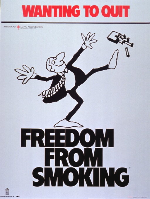 <p>White poster with red and black lettering.  Initial title words at top of poster.  American Lung Association logo below title.  Visual image is a cartoon-style illustration of a happy man kicking away a pack of cigarettes.  The man stands atop the remaining title words.</p>