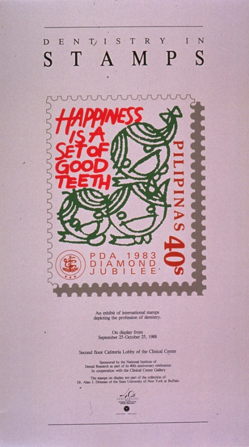 <p>Predominantly pale gray poster with multicolor lettering.  Title at top of poster.  Visual image is an illustration of a stamp from the Philippines.  The stamp bears the caption text and appears to have been issued for the 75th anniversary of the Philippine Dental Association.  Note below illustration, along with additional information about the exhibit.  Publisher information at bottom of poster.</p>