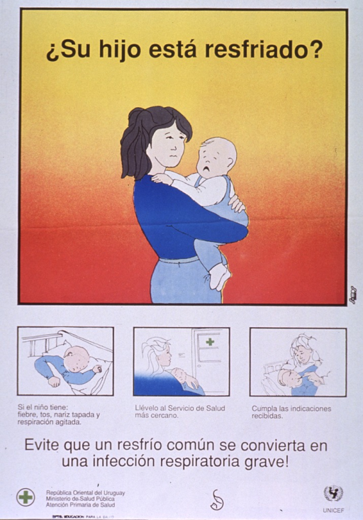 <p>Predominantly white poster with black lettering.  Title at top of poster.  Dominant visual image is an illustration of a mother holding her crying baby.  Smaller illustrations show the baby lying in its crib, mother taking baby to a health center, and mother tending to baby.  Additional text below smaller illustrations describes symptoms that should prompt a visit to the health center and the need to follow instructions.  Caption near bottom of poster deals with avoiding a common cold becoming a serious respiratory infection.  Publisher and sponsor information at bottom of poster.</p>