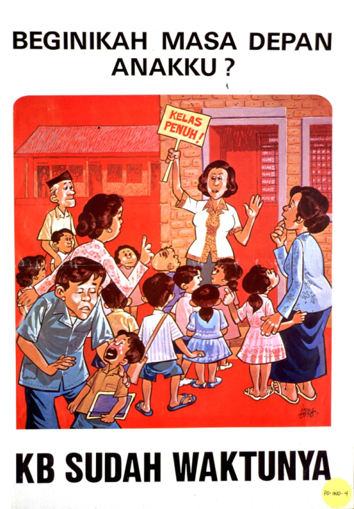 <p>White and red poster with black and red lettering.  Title at top of poster.  Visual image is an illustration of a schoolyard filled with children and parents.  The teacher stands at the schoolhouse door holding aloft a sign that reads &quot;classroom full&quot; in Indonesian.  Caption below illustration.  Text appears to address measuring or imagining (fathoming) so many children and then may suggest that it's time to use birth control.</p>