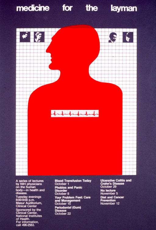 <p>Gray poster with white lettering, with a central illustration of a red silhouette of a man in profile set against a field of white squares. On either side of the silhouette are two gray and white photographs of men and women, and the mid-chest of the silhouette is cut away and replaced by an electrocardiogram.  The poster lists the titles, dates, locations of the lectures, and topics.  The topics include: blood transfusions; phobias and panic disorders; foot care; periodontal issues; cancer and diet; and ulcerative colitis and Crohn's disease.</p>