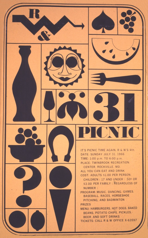 <p>This poster is promoting the 4th picnic of R &amp; W, held on July 31, 1966.  Place, cost, program, and menu are listed, along with information about getting tickets.  Most of the poster is divided into rectangles, with pictures of a watermelon slice, a fork, a sun, a bee, a horseshoe, grapes, a wineglass, a vase, the number 31, &quot;R &amp; W', and the word &quot;picnic&quot; in them.</p>