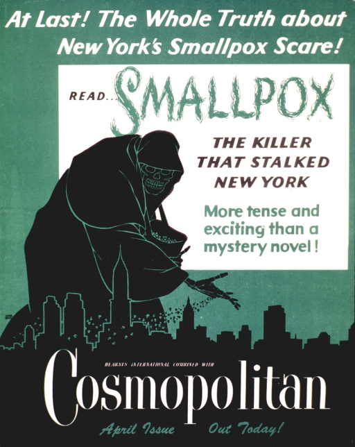<p>Green background with a black hooded figure and the New York City skyline as the image.The hooded figure has a skeleton face and bag over his shoulder, sprinkling the contents of the bag over the city. The remainder of the poster is text which reads: Read Smallpox, the killer that stalked New York. More tense and exciting than a mystery novel!</p>