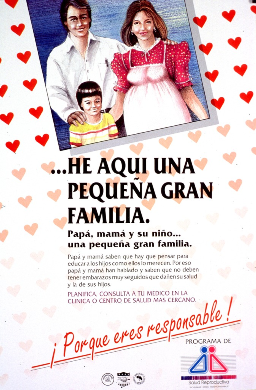 <p>Multicolor poster.  Visual image is an illustration of a three-member family.  Title below illustration.  Caption below title indicates that the parents have thought about educating and caring for their children and will not have too many pregnancies, which would endanger the family's well being.  Note below caption.  Publisher and sponsor information at bottom of poster.</p>