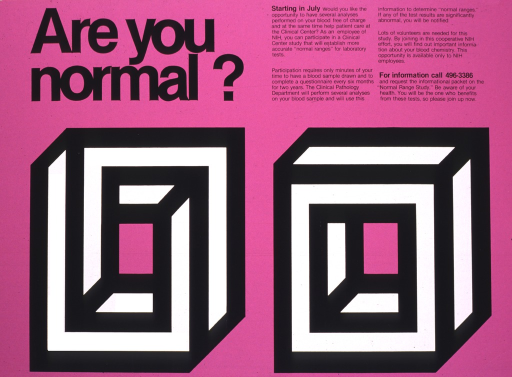 <p>There are two black and white cubes on the magenta background.  The one on the right appears three-dimensional; the one on the left has the same lines, but moving in different directions, so that it appears flatter.  The text is asking for volunteers for the &quot;Normal Range Study&quot;, a study that will establish more accurate &quot;normal ranges&quot; for laboratory tests.</p>