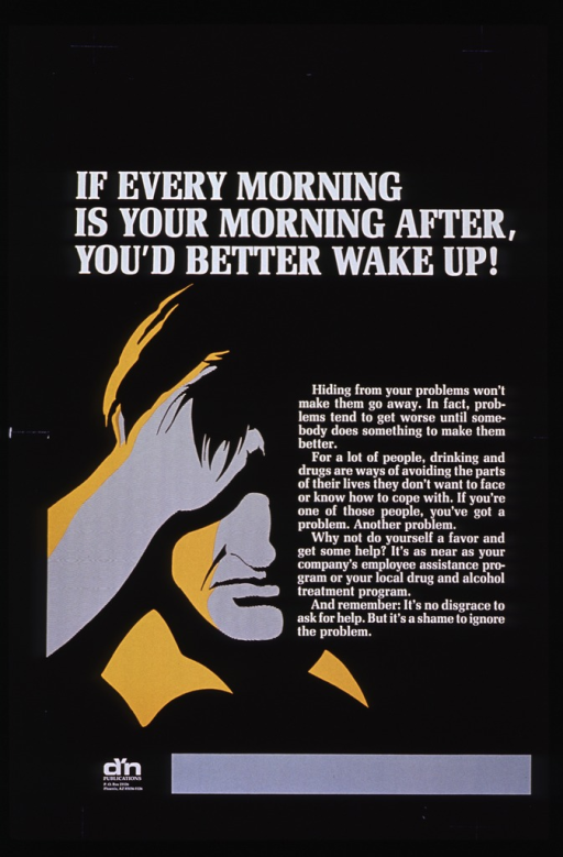 <p>Black poster with white lettering.  Title at top of poster.  Dominant visual image is a gray, yellow, and black abstraction suggestive of a person holding his head in his hands.  Four paragraph picture caption discusses using alcohol and drugs as a way to avoid problems and suggests seeking help from an employee assistance program or drug treatment center.</p>