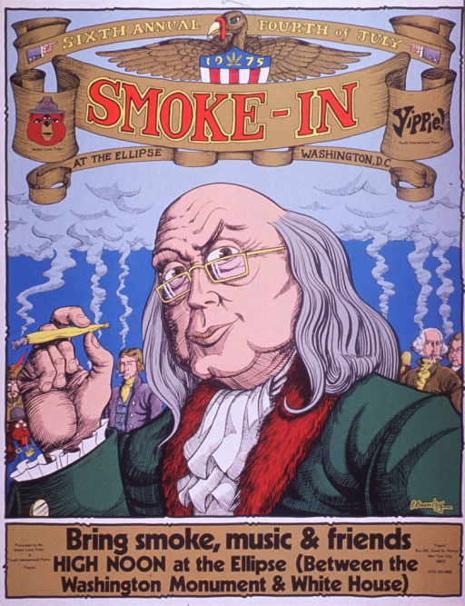 <p>Multicolor poster.  Title at top of poster, incorporated into a banner design.  The banner hangs above illustrations of several figures from early American history, including Benjamin Franklin, Thomas Jefferson, and George Washington, all smoking marijuana cigarettes.  Caption and publisher and sponsor information at bottom of poster.</p>