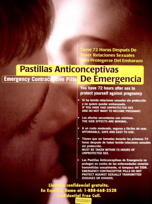 <p>Predominantly brown poster with multicolor lettering.  Entire poster is a reproduction of a close-up photo of a man and woman kissing.  Title and text describing emergency contraception superimposed on photo.  Text is in both Spanish and English.  Hotline number and publisher information at bottom of poster.</p>