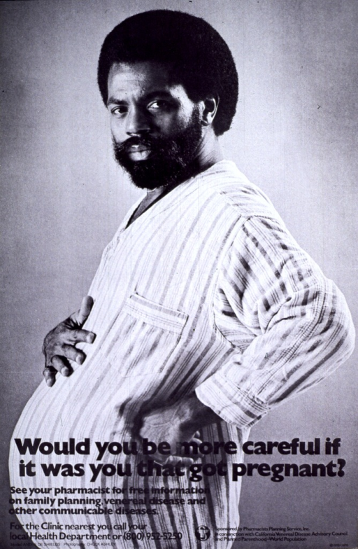<p>Black and white poster. Visual image is a photo of an African American man with a protruding stomach as if he were pregnant.</p>