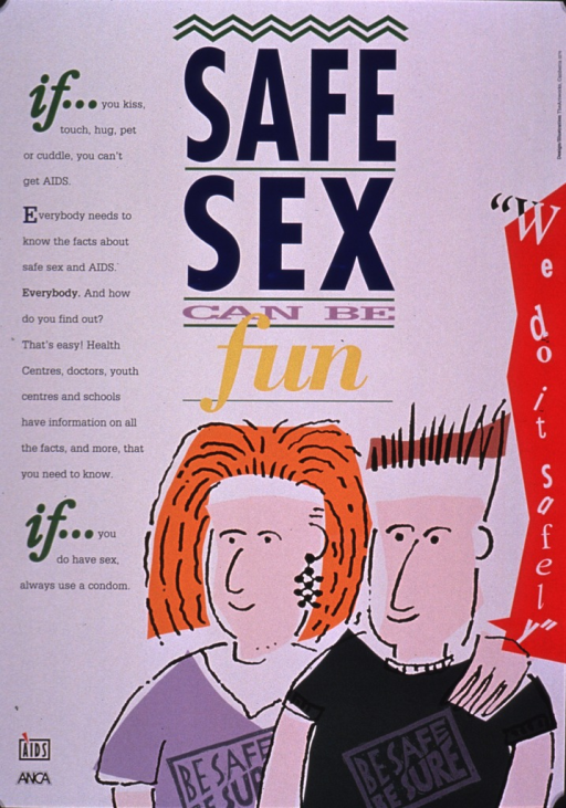 <p>Predominantly white poster with multicolor lettering.  Title in upper portion of poster.  Caption on left side of poster urges seeking information.  Note on right side of poster.  Visual image is an illustration of two people wearing t-shirts that say &quot;be safe, be sure.&quot;  Publisher information in lower left corner.</p>