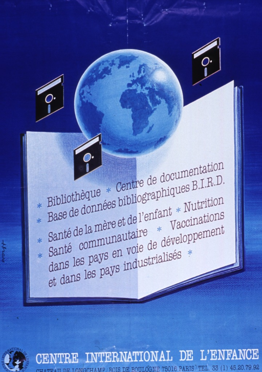 <p>Bright blue poster with multicolor lettering.  Visual image is an illustration of an open book, above which float the earth and three computer disks.  Note text appears on the book's pages.  Note describes the Centre's activities and interests: library, document center, B.I.R.D. bibliographic database, maternal and child health, nutrition, community health, vaccinations in developing and industrialized countries.  Title and publisher information at bottom of poster.</p>