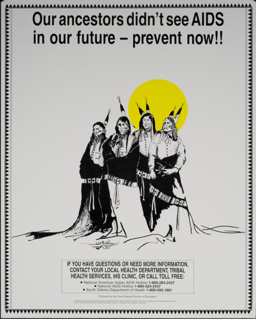 <p>Predominantly white poster with black lettering.  Title at top of poster.  Visual image is a color illustration of four men in traditional American Indian dress, standing with their backs to the sun.  Additional text urges seeking more information.  Publisher and sponsor information at bottom of poster.</p>