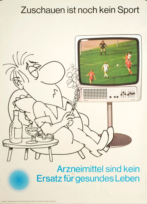 <p>White poster with black and blue lettering, illustrated with a drawn caricature of a man reclining in a chair while he smokes a cigarette and watches professional soccer on television.  The television is an actual color photograph.</p>