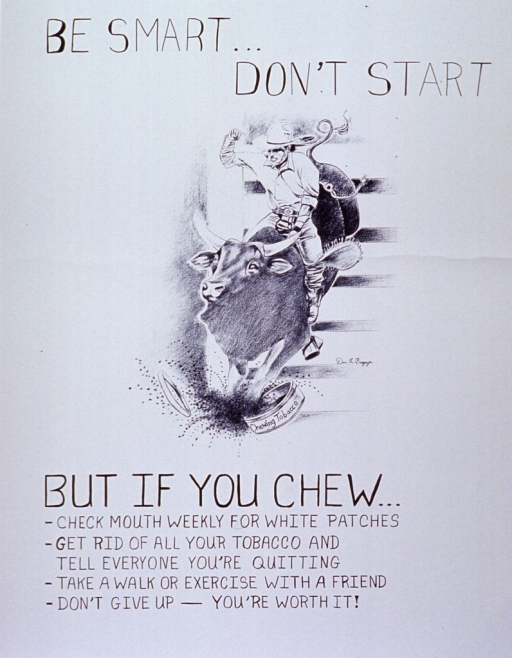 <p>White poster with black lettering.  Title at top of poster.  Central visual image is a line drawing of rodeo rider atop a bull.  The bull's front leg has upset a can of chewing tobacco and the tobacco is shooting out of the can.  Caption below image.</p>