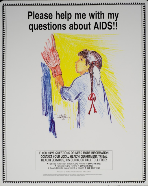 <p>Predominantly white poster with black lettering.  Title at top of poster.  Visual image is a color illustration of a little girl in Native American dress holding an adult's hand.  Additional text urges seeking more information.  Publisher and sponsor information at bottom of poster.</p>