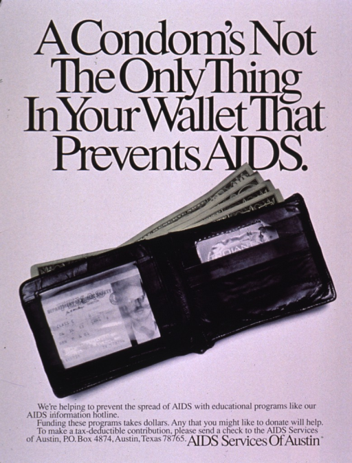 <p>The poster is white with an image of a man's single-fold wallet open to show several bills fanning out of it and a driver's license on one side,  and a packaged condom in the credit card holder space on the other side. The mailing address for contributions is also provided.</p>