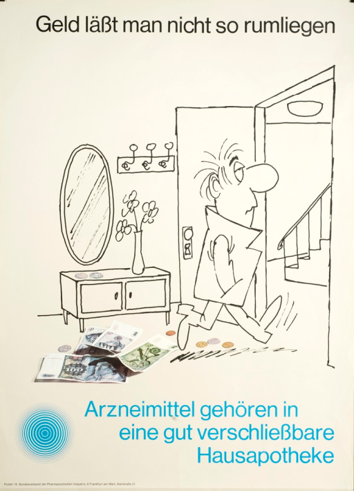 <p>White poster with black and blue lettering, illustrated with a drawn caricature of a man exiting his apartment with various coins and bank notes strewn on the floor and resting on a bureau.  The coins and bank notes are color photographs.</p>
