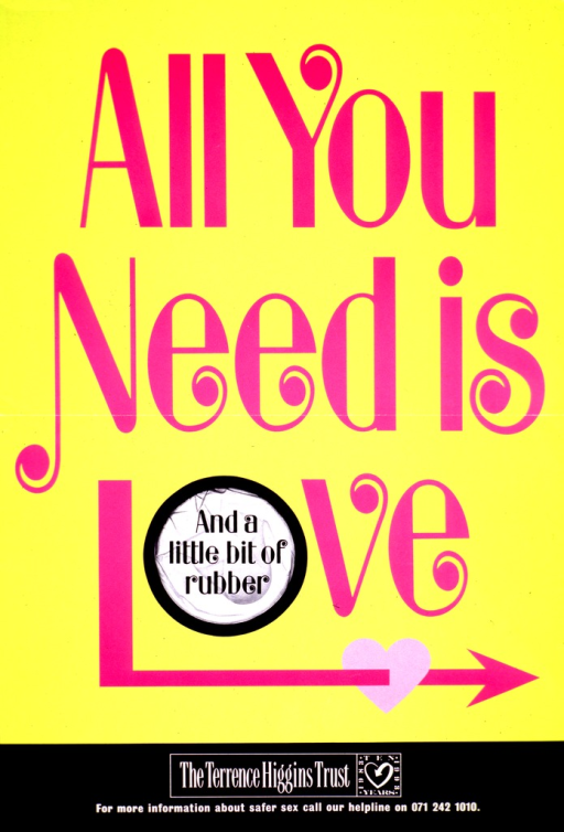 <p>Predominantly bright yellow poster with multicolor lettering.  Initial title phrase dominates poster.  The &quot;o&quot; in love is made to look like a new condom.  The remaining title text is contained within the &quot;o&quot;.  Publisher information at bottom of poster.</p>