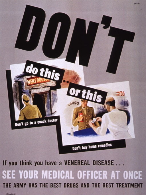 <p>Predominantly gray poster with black and white lettering.  Title in upper portion of poster, partially superimposed on two illustrations.  Illustrations depict a soldier heading to visit a &quot;Men's Doctor&quot; and a soldier buying a home remedy.  Caption below illustrations.</p>