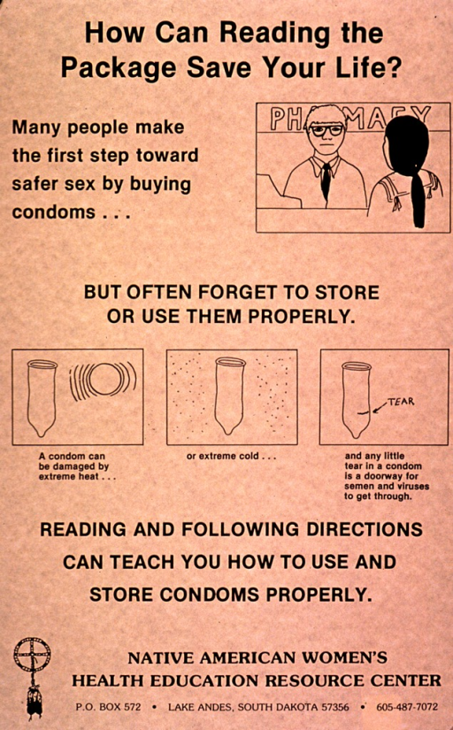 <p>The poster is beige with black print and images. The visuals include a drawing near the top of the poster showing a pharmacist and Native American woman in a pharmacy. The remaining visuals consist of three drawings across the center of the poster stating how condoms can be affected by heat, cold, and tears in the packaging. The logo for the Center is at the bottom of the poster.</p>