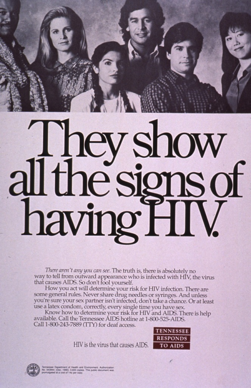 <p>The poster is in black and white except for a small box at the bottom which reads: Tennessee responds to aids. The top portion has a photograph of a group of six people from different ethnic and socioeconomic backgrounds. The remainder of the caption warns people that unsafe sex, not wearing condoms, and sharing drug needles can increase the risk of getting AIDS.</p>