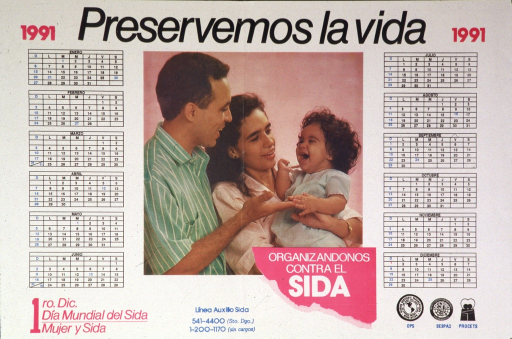 <p>A man and woman are standing next to each other smiling at a child. The man is extending his hand toward the laughing toddler's hand.  The woman is looking affectionately at the child she is holding.  &quot;1991&quot; is imprinted on each of the upper corners.  On the left side of the man, woman, and child is a monthly calendar for enero (January)  to junio (June); on the right side is a monthly calendar for julio (July) to dicembre (December).  &quot;1ro. dic., dia mundial del sida, mujer y sida&quot; is on the lower left corner of the poster.  &quot;Linea auxillo sida&quot; and two sets of what may be telephone numbers are on the lower center section of the poster. &quot;Organizandonos contra el sida&quot; is superimposed into the picture of the man, woman, and child.</p>
