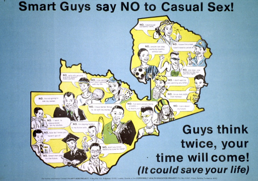 <p>Predominantly light blue poster with black lettering.  Title at top of poster.  Visual image is an outline of Zambia filled with illustrations of boys and young men.  Each of the men says no to having sex and offers a different reason.  Caption in lower right corner.  Publisher and sponsor information at bottom of poster.</p>