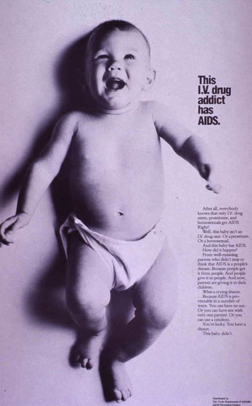 <p>Black and white poster with black lettering.  Title and caption on right side of poster.  Caption stresses that anyone can get AIDS and urges prevention.  Visual image is a b&amp;w photo reproduction featuring a smiling baby.  Distributor information in lower right corner.</p>