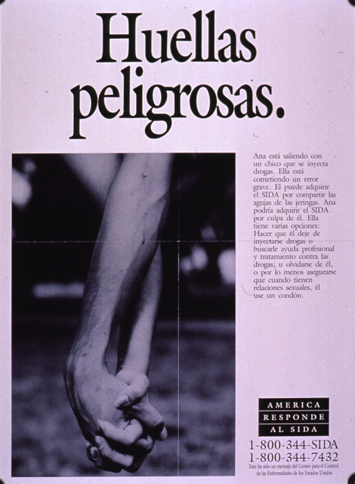 <p>Black and white poster.  Title at top of poster.  Visual image is a b&amp;w photo reproduction featuring the interlinked hands and forearms of a male-female couple.  The man's forearm clearly shows &quot;track marks&quot; from injection drug use.  Caption to right of photo connects IV drug use and the risk of AIDS and lists options for prevention.  Note and publisher information near lower right corner.</p>