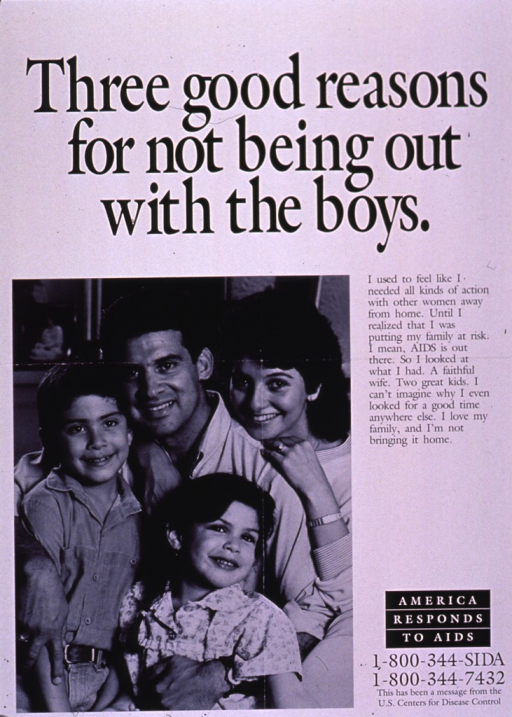<p>Black and white poster.  Title at top of poster.  Visual image is a b&amp;w photo reproduction featuring a four-member family.  Caption to right of photo deals with a man realizing his risk for AIDS due to multiple sexual partners and not wanting to put his family at risk as well.  Note below caption, publisher information below note.</p>