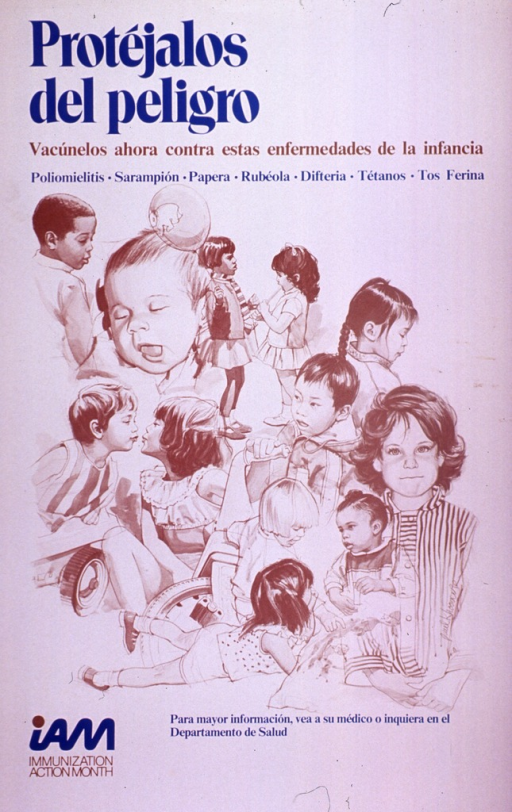 <p>Predominantly white poster with blue and brown lettering.  Title at top of poster.  Caption below title urges vaccination against childhood diseases such as polio, measles, mumps, etc.  Visual image is an illustration featuring very young children playing and sleeping.  Note text in lower left corner.  Additional text suggests contacting a doctor or health dept. for more information.</p>