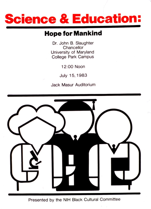 <p>A group of three generic figures stands together at the bottom of the poster.  The female figure on the left holds a microscope, the center figure is wearing a cap and gown and holding a diploma, and the male figure on the right is holding a book or folder under his arm.  The speaker is John B. Slaughter on July 15, 1983.</p>