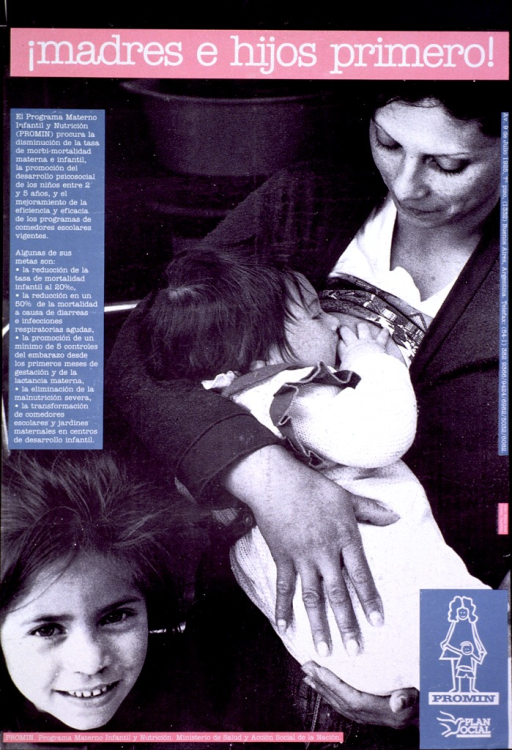 <p>Predominantly black and white poster with white lettering and pink and blue highlights.  Title at top of poster.  Visual image is a b&amp;w photo reproduction showing a mother breastfeeding her baby while her daughter sits nearby.  Caption on left side of poster describes PROMIN's efforts to reduce maternal/infant mortality, improve access to contraception, and enhance child development.  Publisher information at bottom of poster.</p>
