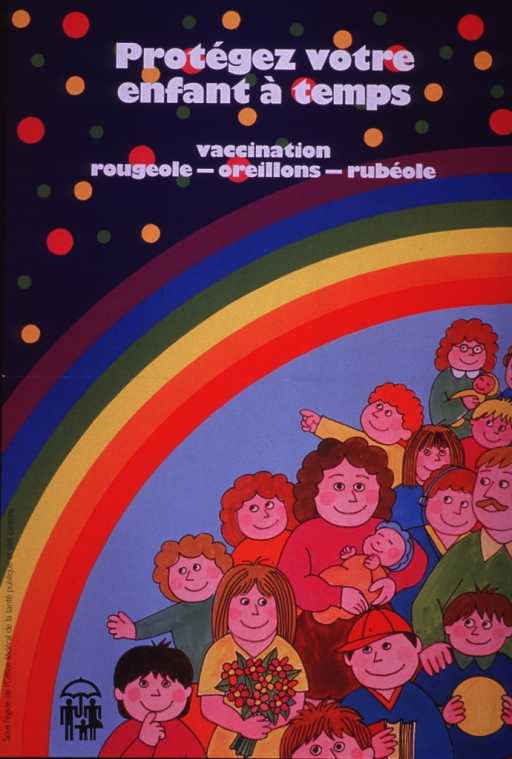 <p>Multicolor poster with white lettering.  Title at top of poster.  Caption below title refers to the measles-mumps-rubella vaccine.  Visual image is an illustration of a crowd of parents and children standing below a rainbow.  Unidentified program logo in lower left corner.  Sponsor information along left side of poster.</p>