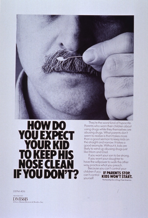 <p>White poster with black lettering.  Top of poster features reproduction of a b&amp;w photo.  The photo shows the lower half of a mustachioed man's face.  The man holds a tiny spoon of cocaine under his nostril, as if ready to snort it.  Title on left side of poster below image, caption and note on right side below image.  Ad agency name in lower left corner of poster, along with the marking &quot;DEPM-4016.&quot;</p>