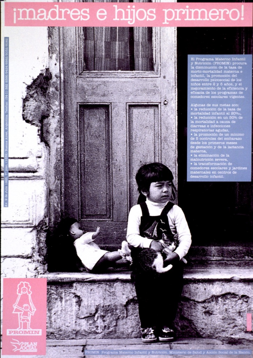 <p>Predominantly black and white poster with white lettering and pink and blue highlights.  Title at top of poster.  Visual image is a b&amp;w photo reproduction featuring a young girl sitting on a stoop.  She holds a small cat and a doll sits behind her.  Caption on right side of poster describes PROMIN's efforts to reduce maternal/infant mortality, improve access to contraception, and enhance child development.  Publisher information at bottom of poster.</p>