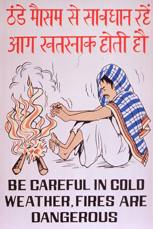 <p>Predominantly pale pink poster with red and black lettering.  Some text in a Devanagari script (Hindi?).  Visual image is an illustration of a shivering man sitting in front of a fire, with his hands and feet quite close to the flames.  Title in English at bottom of poster.</p>