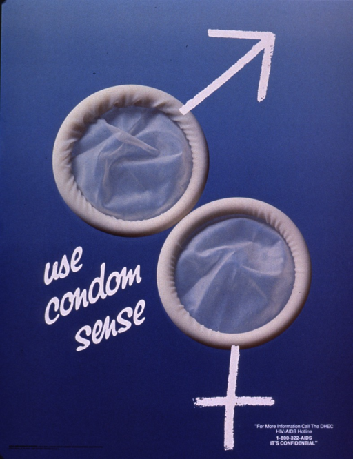 <p>Predominantly blue poster with white and black lettering.  Visual image is a color photo reproduction featuring two new, white condoms.  An arrow and a cross have been superimposed on the edges of the condoms to create the male and female symbols.  Publisher information in lower left corner and DHEC HIV/AIDS hotline information is in the lower right corner.</p>