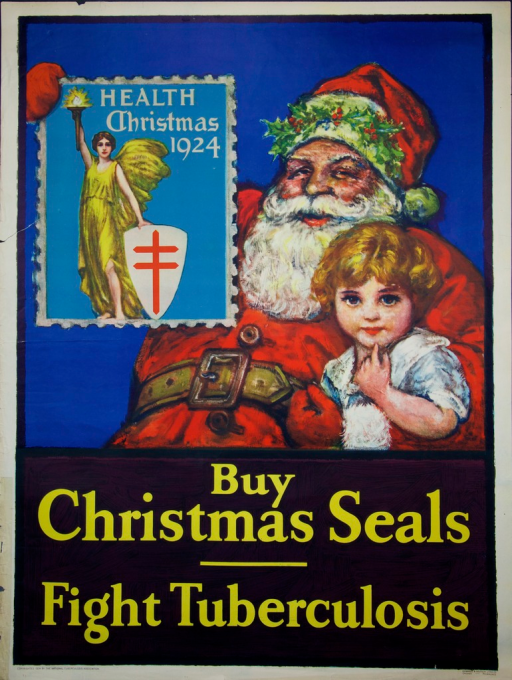 <p>Predominantly blue poster with white and yellow lettering.  Visual image is an illustration of Santa Claus holding a little girl in one arm and an oversized Christmas seal in the other hand.  Christmas seal bears the note text.  Title below illustration; publisher information in lower left corner.</p>