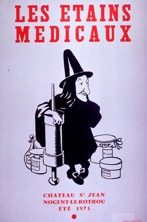 <p>Predominantly white poster with red lettering.  Title at top of poster.  Visual image is an illustration of a witch leaning against an oversized syringe.  She is surrounded by several containers.  Poster appears to announce an exhibit at the museum of Chateau St. Jean in the summer of 1973.  Exhibit information below illustration.</p>