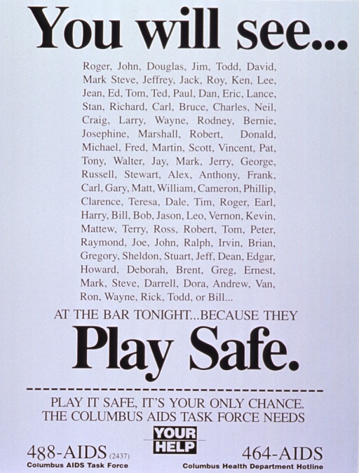 <p>White poster with black lettering.  Initial title words at top of poster.  Poster is text only, dominated by a long list of personal names (the omitted title words).  Remaining title words appear below list of names.  Caption below title, along with phone numbers for the Task Force and the Columbus Health Department Hotline.</p>